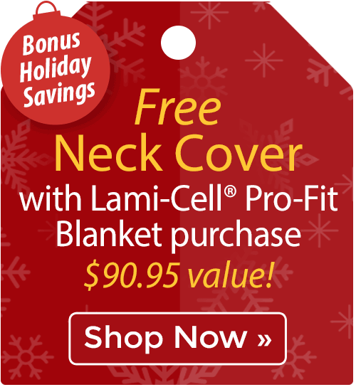 Free Neck Cover with Lami-Cell® Pro-Fit Blanket purchase!