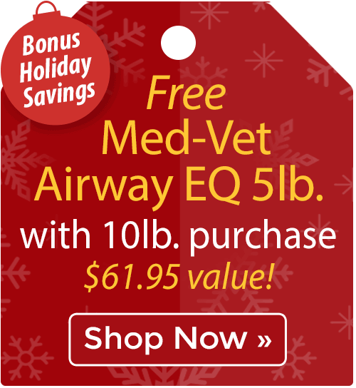 Free Med-Vet Airway EQ 5 lb. with 10 lb. purchase!