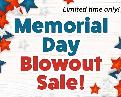 Memorial Day Blowout Sale!